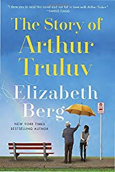 Book Review: The Story of Arthur Truluv by Elizabeth Berg
